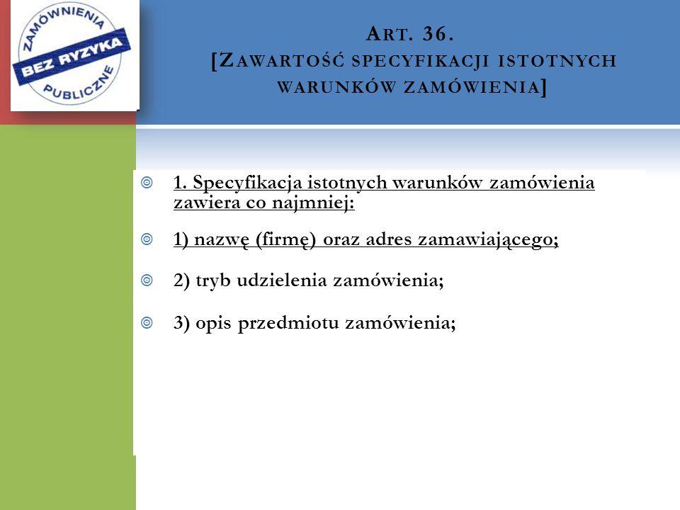 Art. 36. [Zawartość specyfikacji istotnych warunków zamówienia]